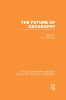 Future of Geography (RLE Social & Cultur