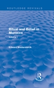 Ritual and Belief in Morocco: Vol. I (Ro