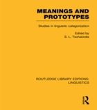 Meanings and Prototypes (RLE Linguistics