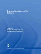 Transnationalism in the Balkans