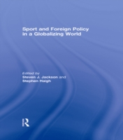 Sport and Foreign Policy in a Globalizin