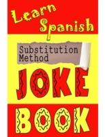 Learn Spanish Substitution Method Joke B