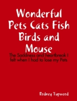 Wonderful Pets Cats Fish Birds and Mouse