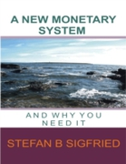 New Monetary System and Why You Need It