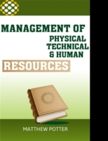 Management of Physical, Technical and Hu