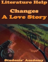 Literature Help: Changes: A Love Story