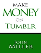Make Money On Tumblr: Make Money Using T