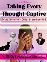 Taking Every Thought Captive: To the Obe