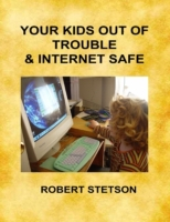 Your Kids Out of Trouble and Internet Sa