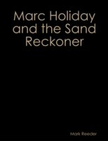 Marc Holiday and the Sand Reckoner