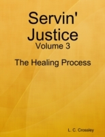 Servin' Justice - Volume 3 - The Healing