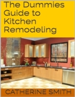 Dummies Guide to Kitchen Remodeling