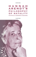 Hannah Arendt's Philosophy of Natality