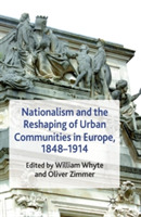Nationalism and the Reshaping of Urban C