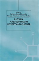 Russian Masculinities in History and Cul