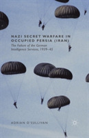 Nazi Secret Warfare in Occupied Persia (