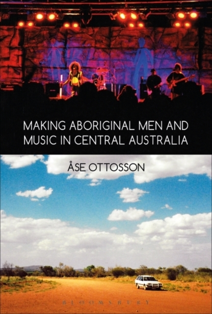 Making Aboriginal Men and Music in Centr