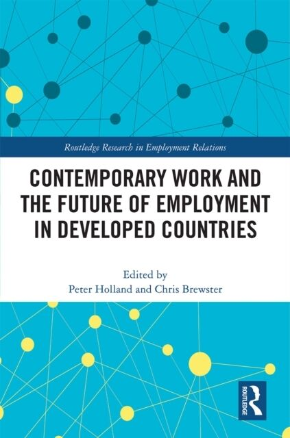 Contemporary Work and the Future of Empl