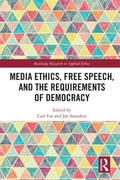 Media Ethics, Free Speech, and the Requi