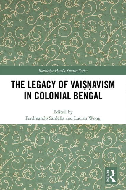 Legacy of Vaisnavism in Colonial Bengal