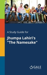 A Study Guide for Jhumpa Lahiri's the Na