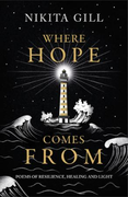 Where Hope Comes From: Healing poetry for the heart, mind and s