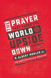 The Prayer That Turns the World Upside D
