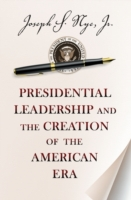 Presidential Leadership and the Creation