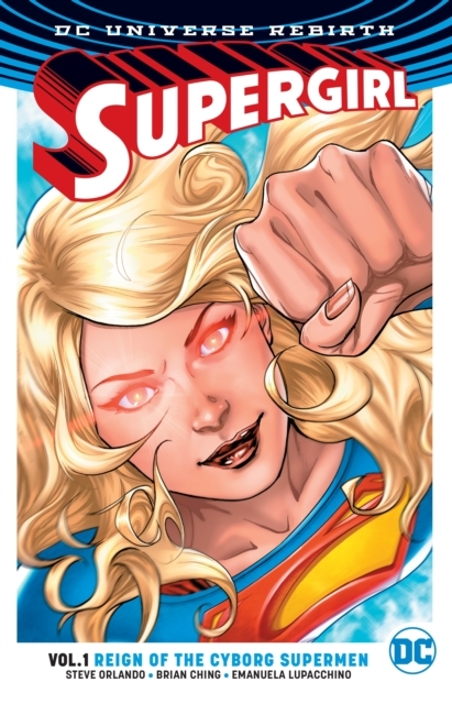 Supergirl Vol. 1 Reign of the Supermen (