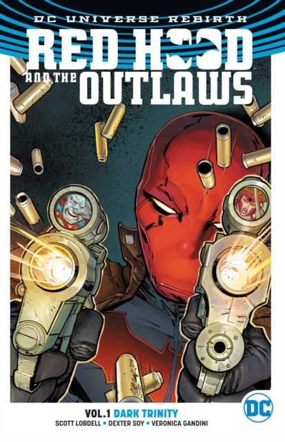 Red Hood And The Outlaws Vol. 1 Dark Tri