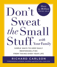 Don't Sweat the Small Stuff with Your Fa