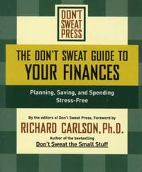 The Don't Sweat Guide to Your Finances: Planning, Saving, and Spending Stress-Fr
