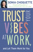 Trust Your Vibes At Work, And Let Them W