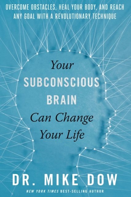 Your Subconscious Brain Can Change Your