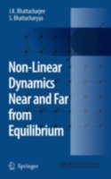 Non-Linear Dynamics Near and Far from Eq