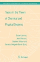 Topics in the Theory of Chemical and Phy