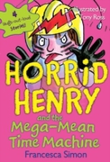 Horrid Henry and the Mega-Mean Time Mach