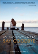 You Shouldn't Have to Say Goodbye