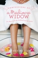 Confessions of a Mediocre Widow