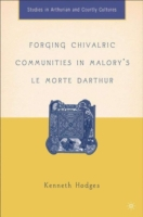 Forging Chivalric Communities in Malory'