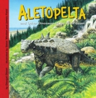 Aletopelta and Other Dinosaurs of the We