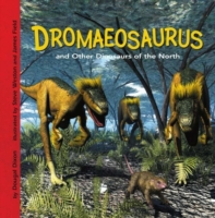 Dromaeosaurus and Other Dinosaurs of the
