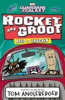 Marvel Rocket and Groot: Keep on Truckin