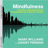 Mindfulness: A practical guide to finding peace in a