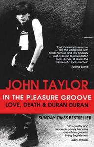 In The Pleasure Groove: Love, Death and Duran Duran