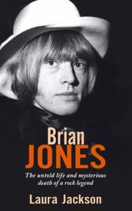 Brian Jones: The untold life and mysterious death of