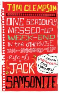 One Seriously Messed-Up Weekend: In the Otherwise Un-Messed-Up Life of Ja