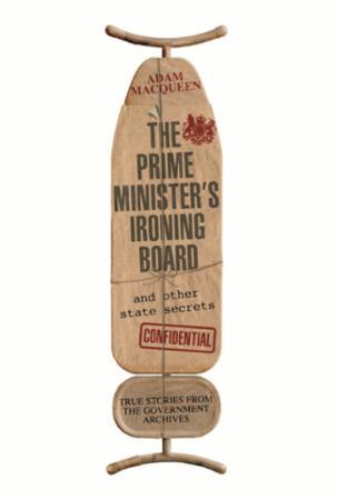 """Bilde av The Prime Minister""""s Ironing Board And O: True Stories From The Government Archive'"""
