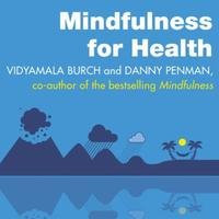 Mindfulness for Health: A practical guide to relieving pain, red