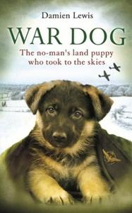 War Dog: The no-man's-land puppy who took to the